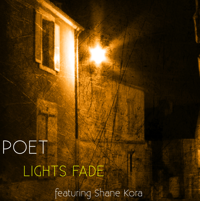 P.O.E.T - Lights Fade (ft. Shane Kora)